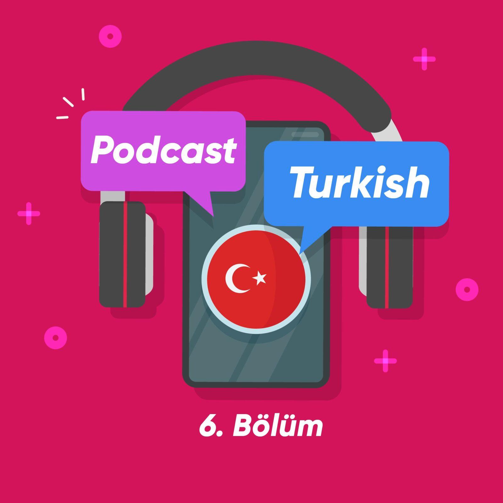 پادکست ترکی استانبولی شماره 6