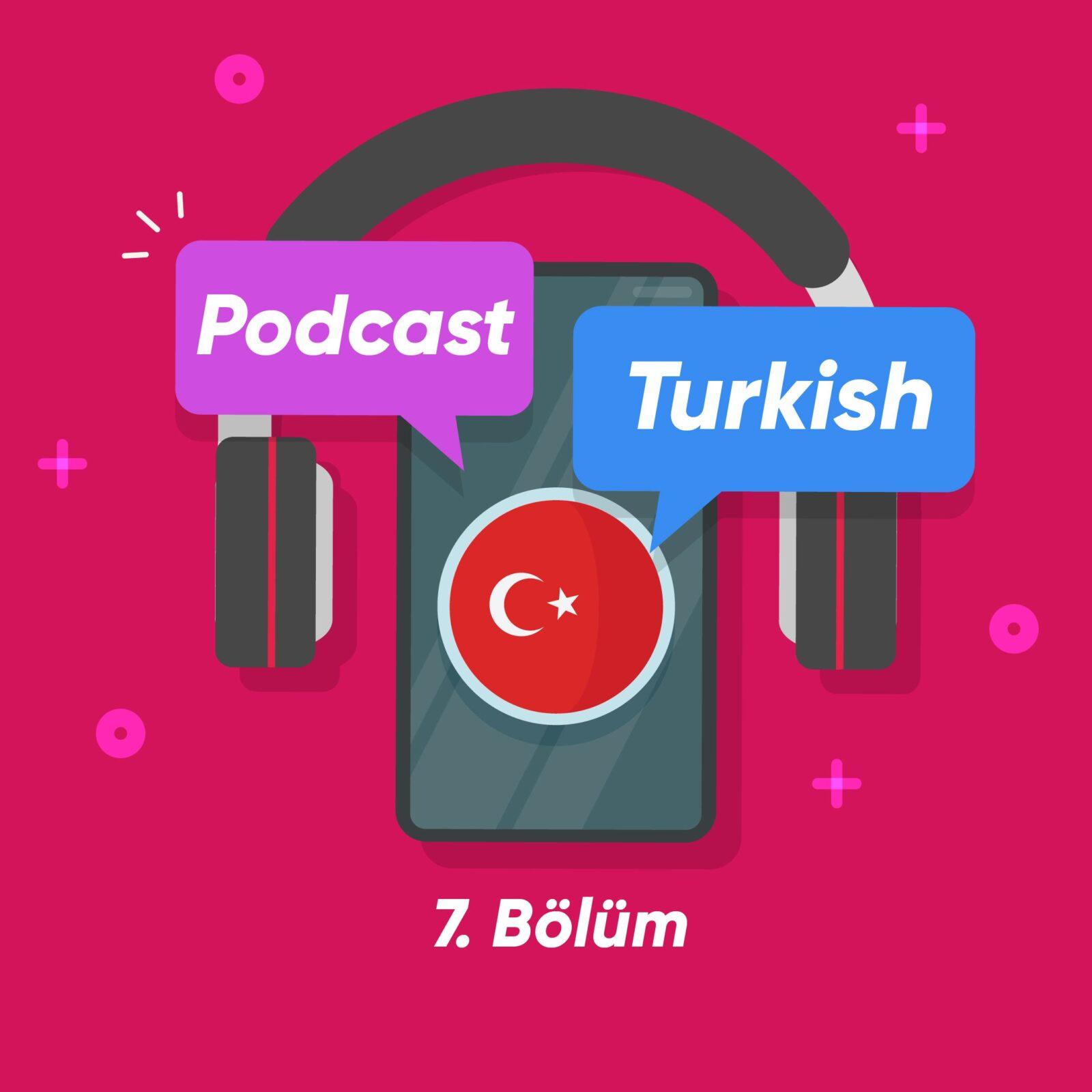 پادکست ترکی استانبولی شماره 7