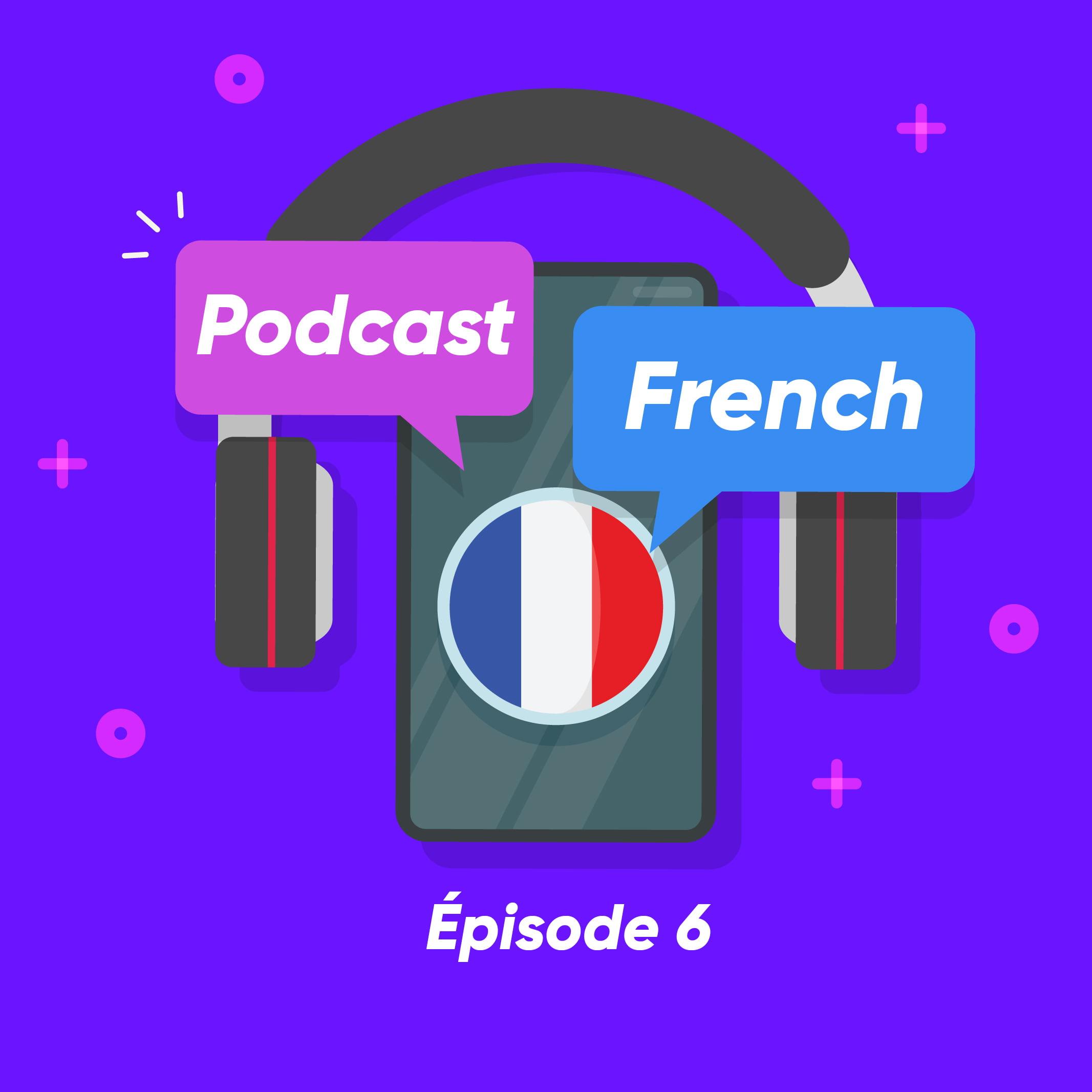 پادکست فرانسه شماره 6