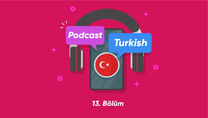 پادکست ترکی استانبولی 13 – Ayşe köyde yaşıyordu